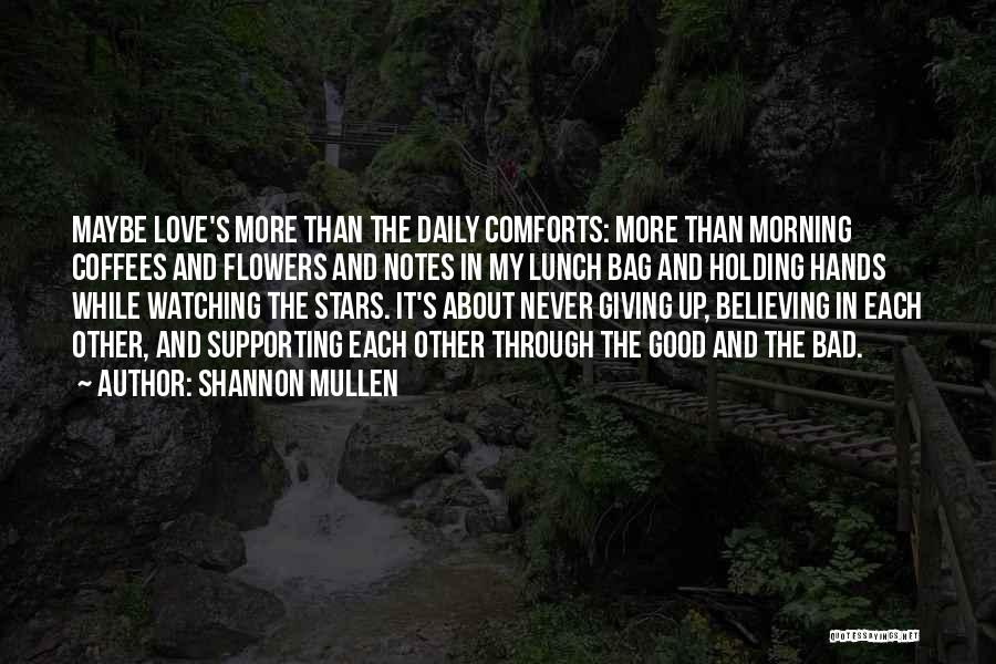 Not Giving Up On Relationships Quotes By Shannon Mullen