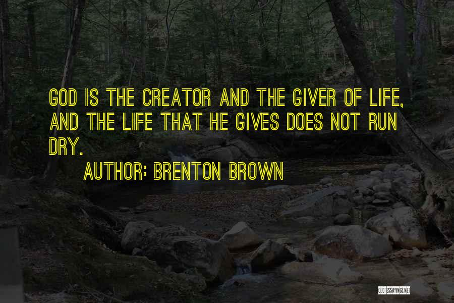 Not Giving Up On Someone Quotes By Brenton Brown
