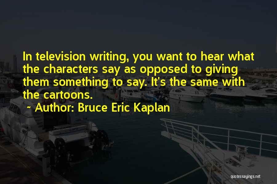 Not Giving Up On Someone Quotes By Bruce Eric Kaplan