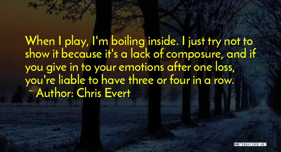 Not Giving Up On Someone Quotes By Chris Evert