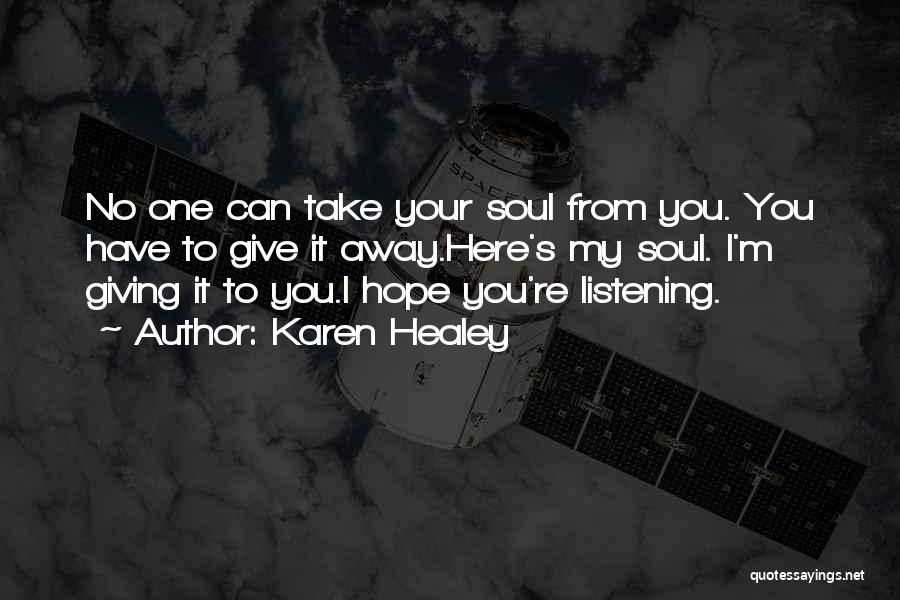 Not Giving Up On Someone Quotes By Karen Healey