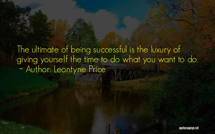 Not Giving Up On Someone Quotes By Leontyne Price