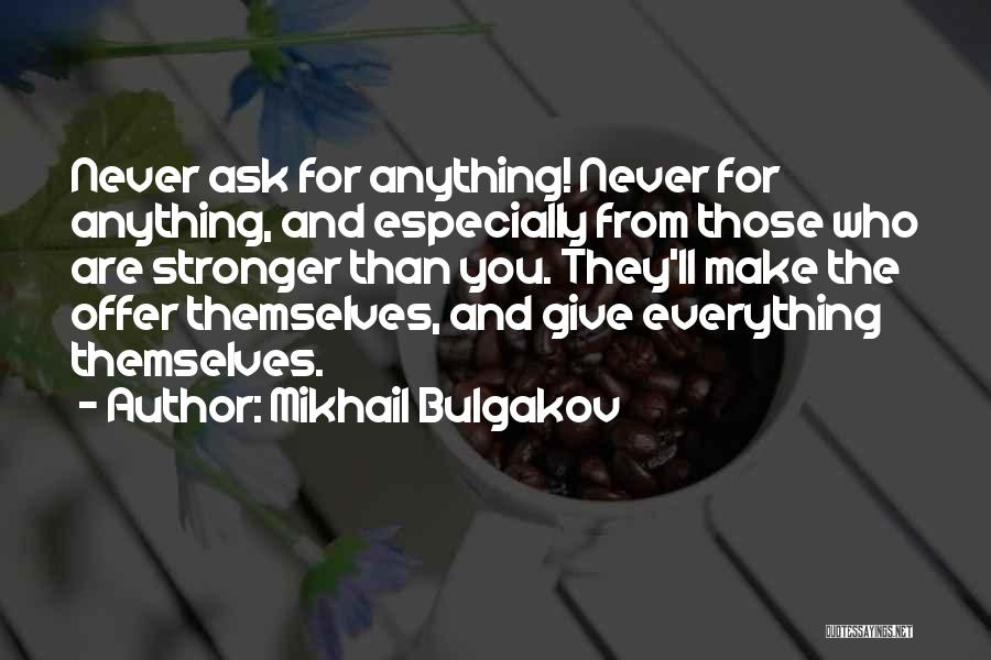 Not Giving Up On Someone Quotes By Mikhail Bulgakov