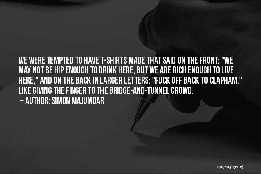 Not Giving Up On Someone Quotes By Simon Majumdar