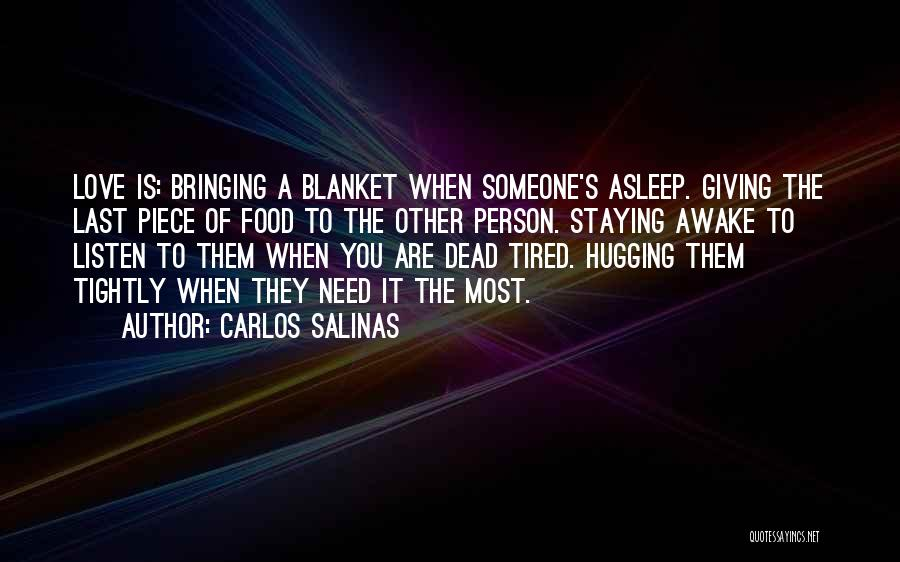 Not Giving Up On Someone U Love Quotes By Carlos Salinas