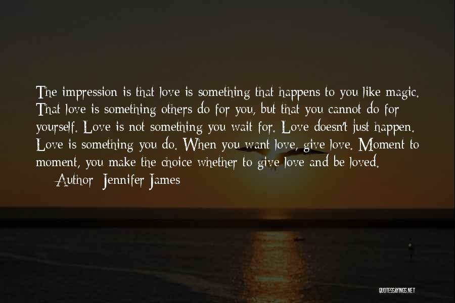 Not Giving Up On Someone U Love Quotes By Jennifer James