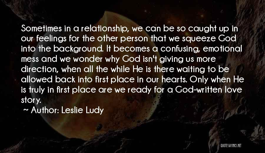 Not Giving Up On Someone U Love Quotes By Leslie Ludy