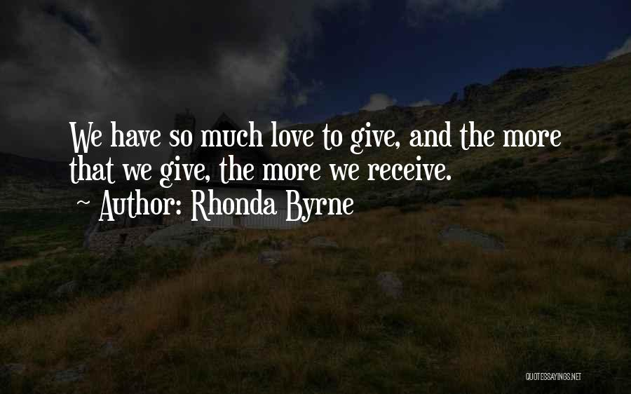 Not Giving Up On Someone U Love Quotes By Rhonda Byrne