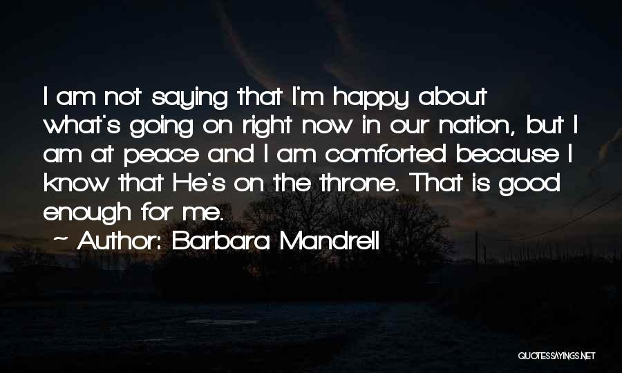 Not Going Good Quotes By Barbara Mandrell
