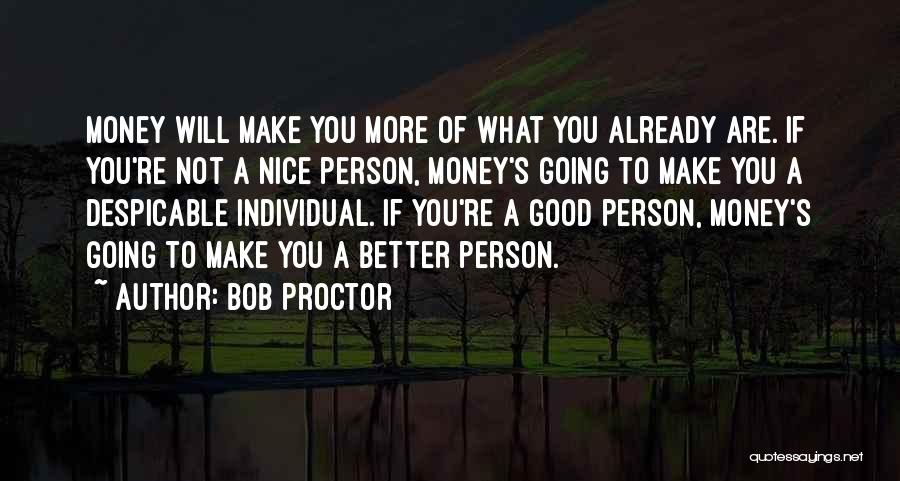 Not Going Good Quotes By Bob Proctor