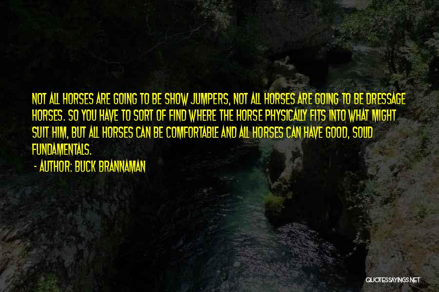 Not Going Good Quotes By Buck Brannaman