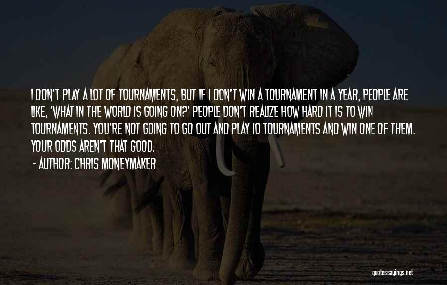 Not Going Good Quotes By Chris Moneymaker