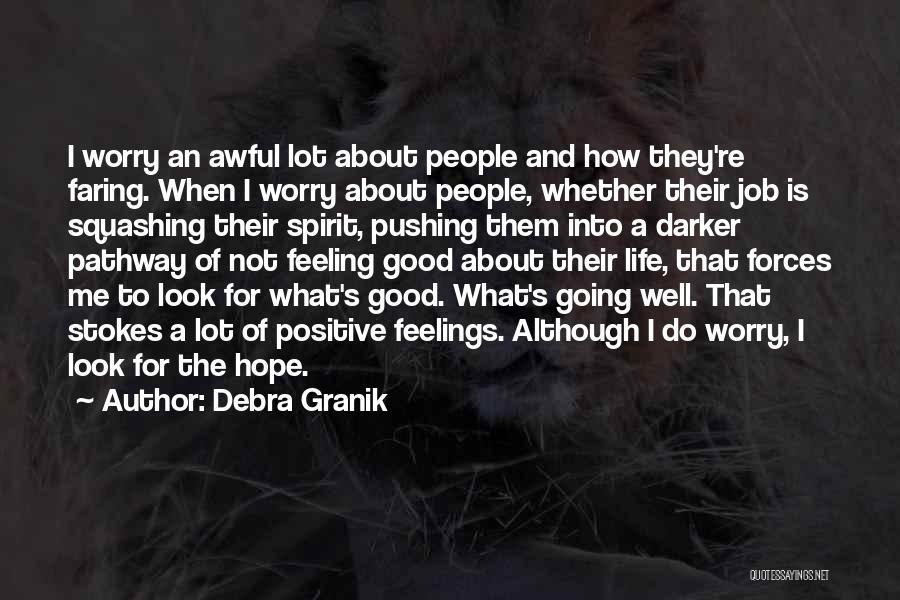 Not Going Good Quotes By Debra Granik