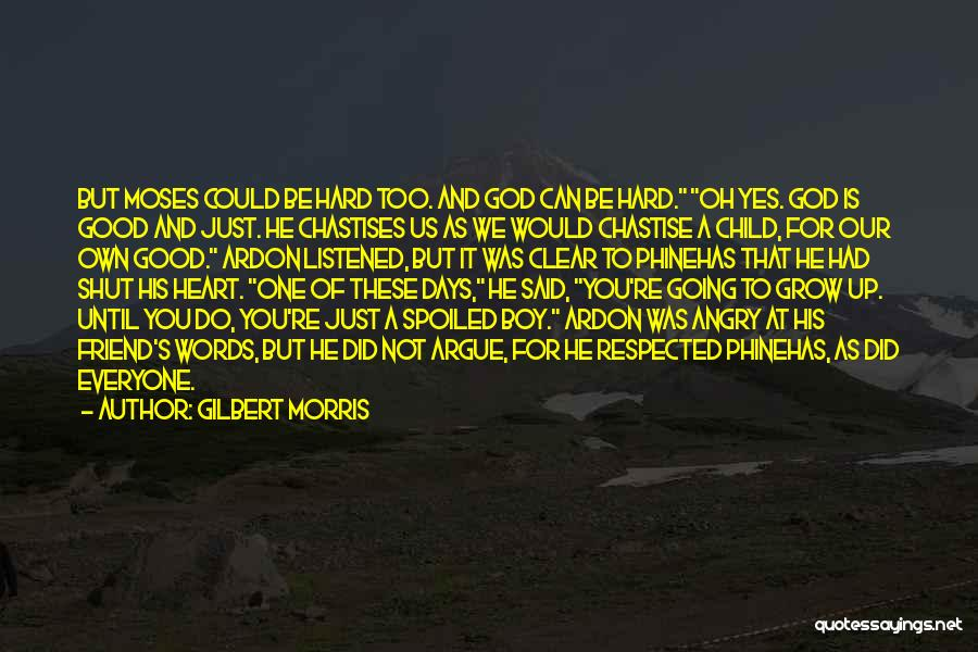Not Going Good Quotes By Gilbert Morris