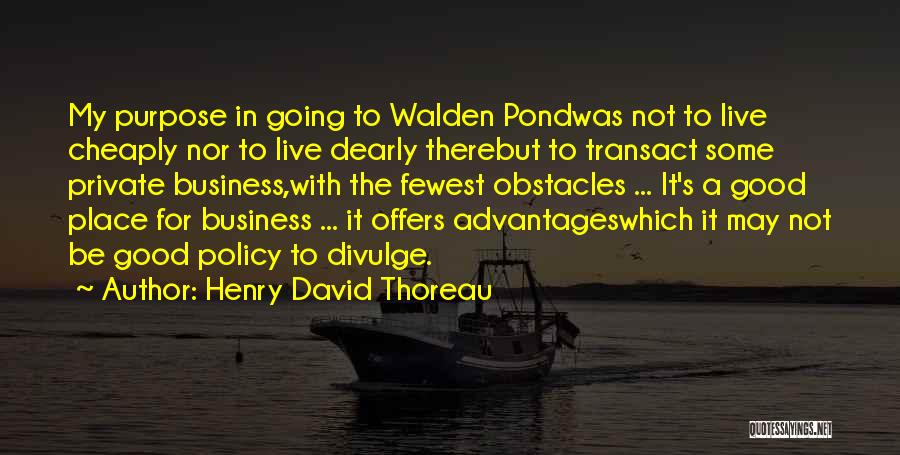 Not Going Good Quotes By Henry David Thoreau