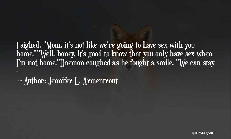 Not Going Good Quotes By Jennifer L. Armentrout