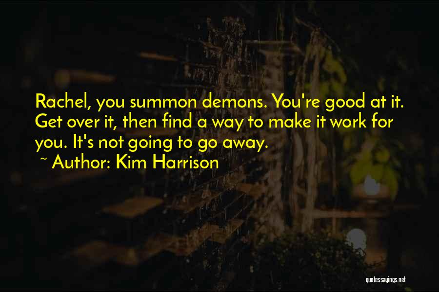 Not Going Good Quotes By Kim Harrison