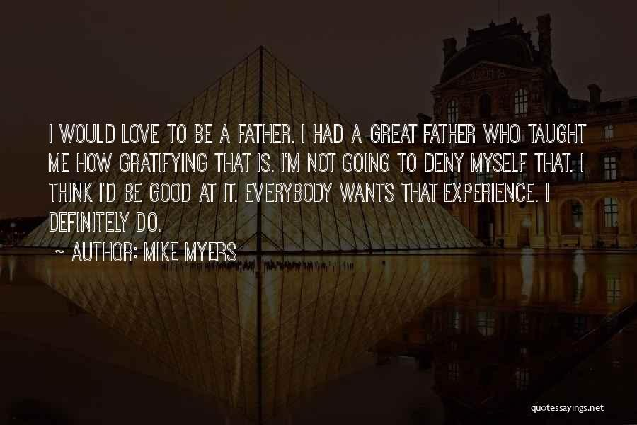 Not Going Good Quotes By Mike Myers