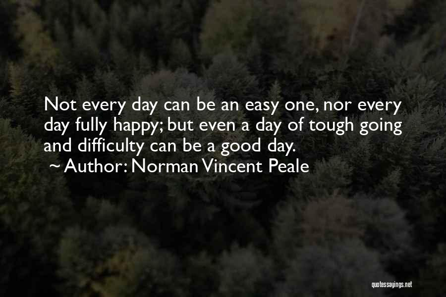 Not Going Good Quotes By Norman Vincent Peale