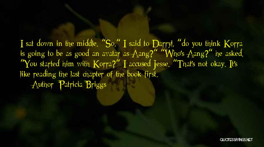 Not Going Good Quotes By Patricia Briggs