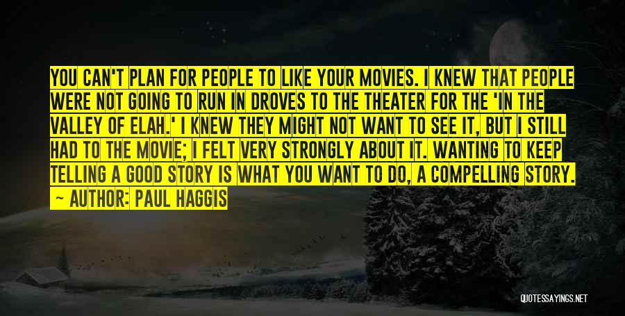Not Going Good Quotes By Paul Haggis