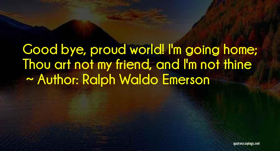 Not Going Good Quotes By Ralph Waldo Emerson