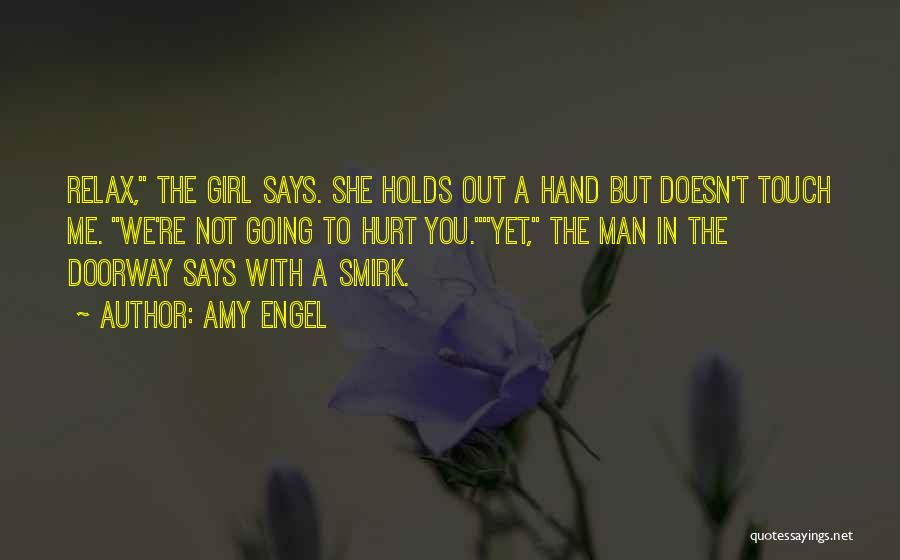 Not Going To Hurt Me Quotes By Amy Engel