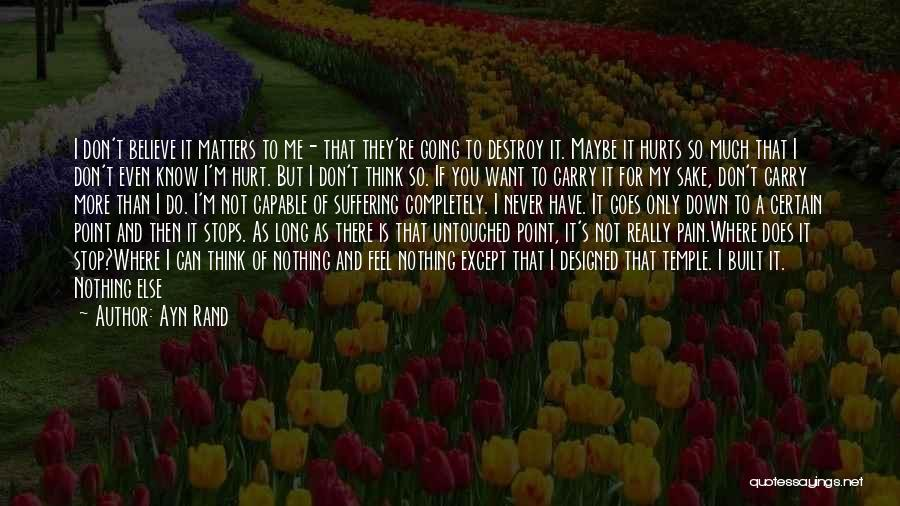 Not Going To Hurt Me Quotes By Ayn Rand