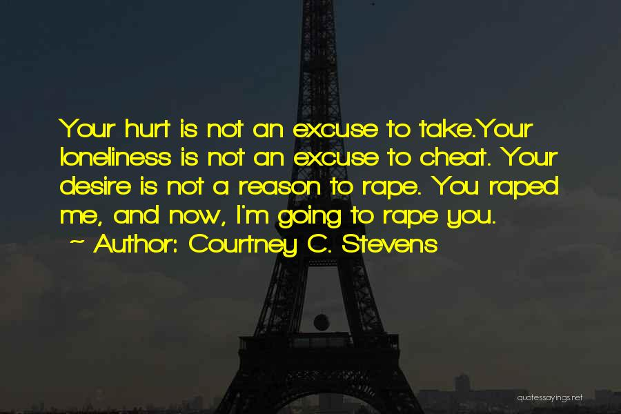 Not Going To Hurt Me Quotes By Courtney C. Stevens