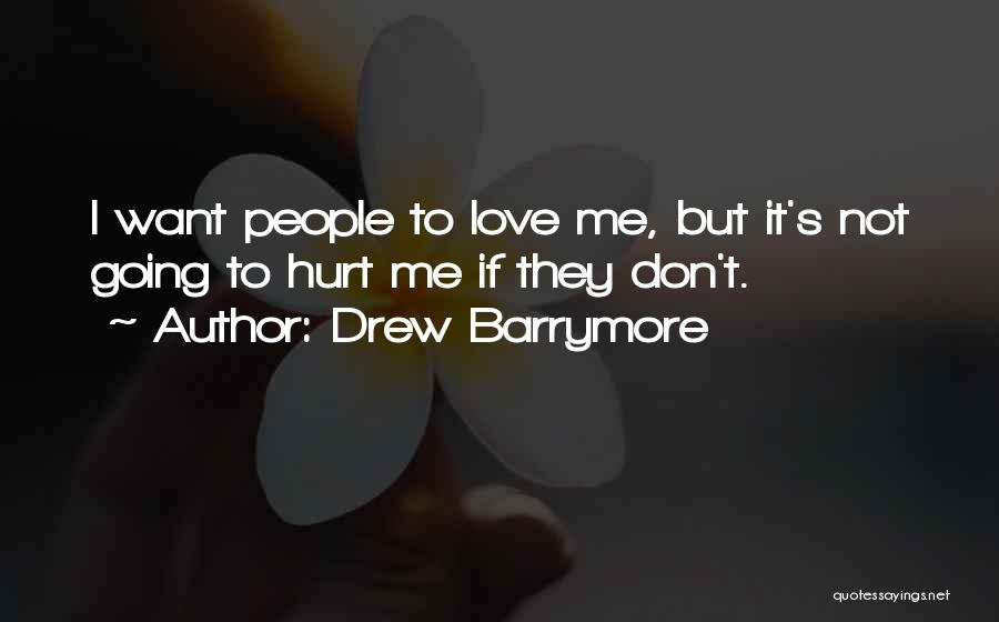 Not Going To Hurt Me Quotes By Drew Barrymore