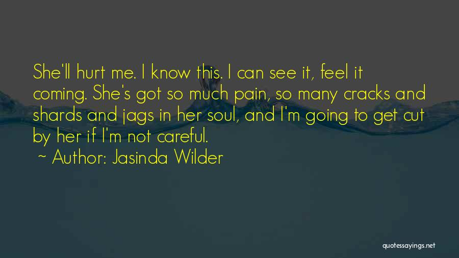 Not Going To Hurt Me Quotes By Jasinda Wilder