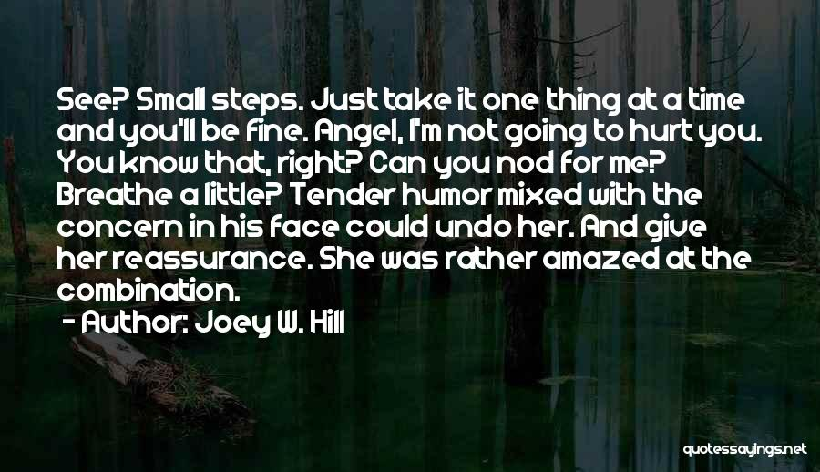Not Going To Hurt Me Quotes By Joey W. Hill