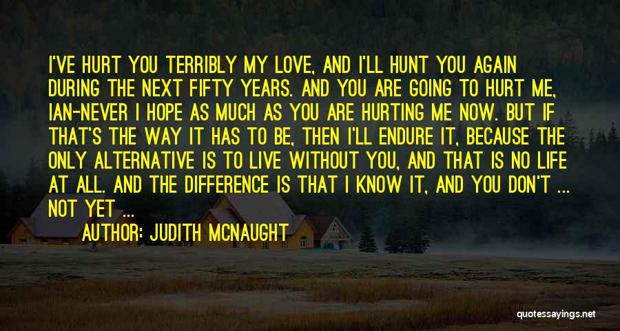 Not Going To Hurt Me Quotes By Judith McNaught