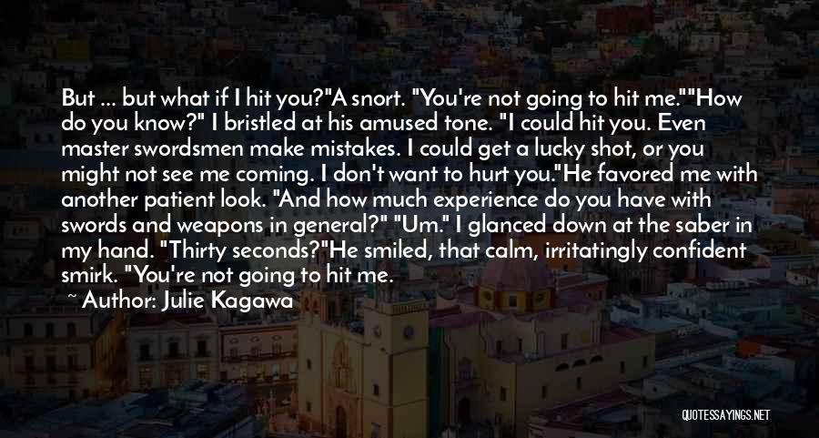 Not Going To Hurt Me Quotes By Julie Kagawa