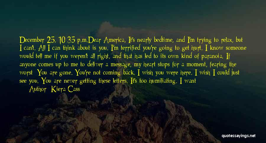 Not Going To Hurt Me Quotes By Kiera Cass