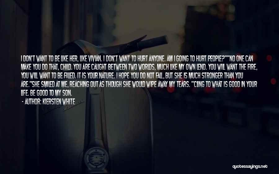Not Going To Hurt Me Quotes By Kiersten White