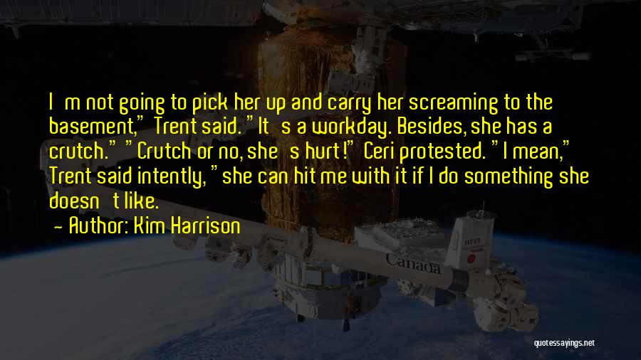 Not Going To Hurt Me Quotes By Kim Harrison