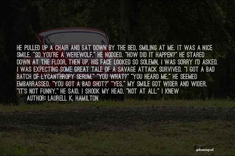 Not Going To Hurt Me Quotes By Laurell K. Hamilton