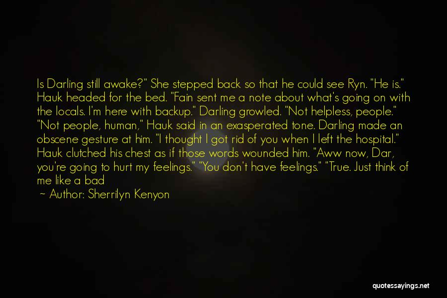 Not Going To Hurt Me Quotes By Sherrilyn Kenyon