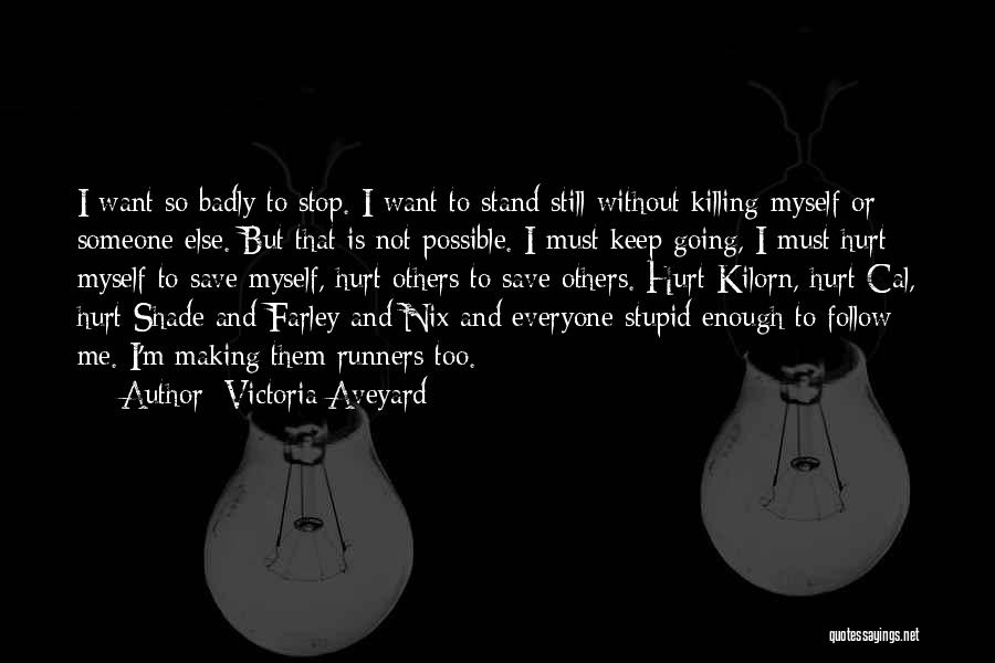 Not Going To Hurt Me Quotes By Victoria Aveyard