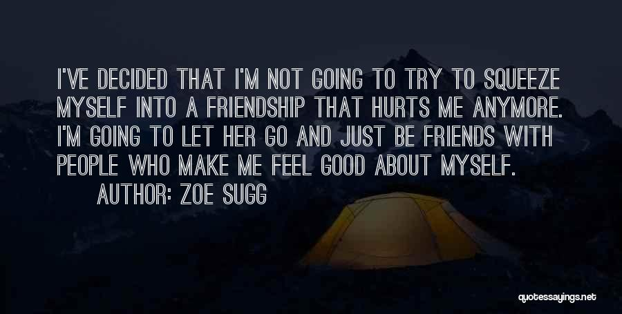 Not Going To Hurt Me Quotes By Zoe Sugg
