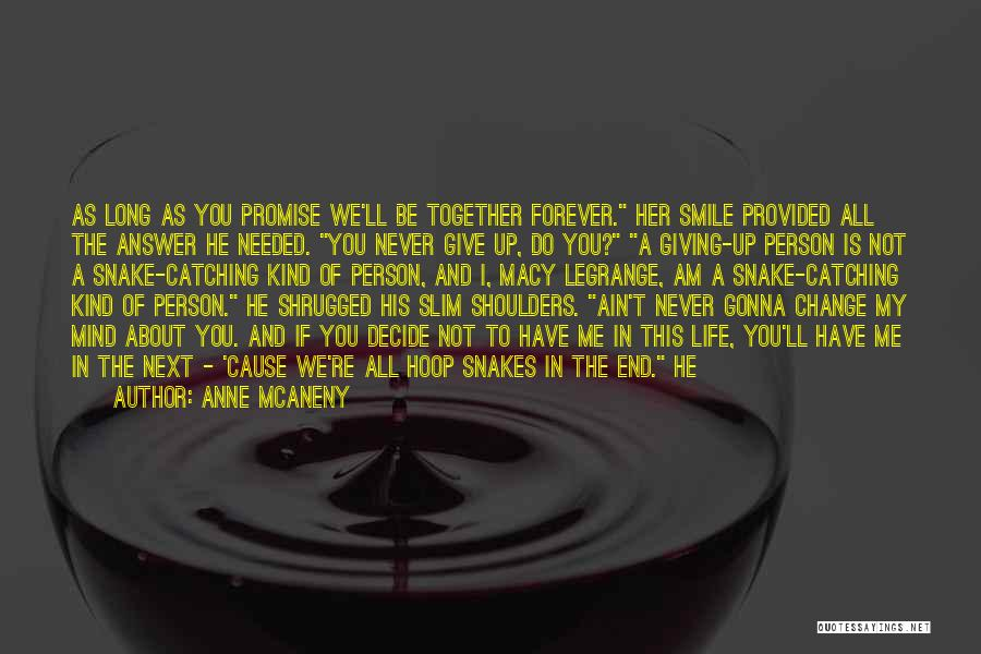 Not Gonna Change Quotes By Anne McAneny