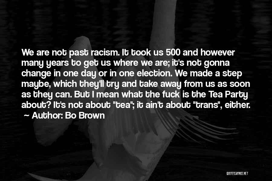 Not Gonna Change Quotes By Bo Brown