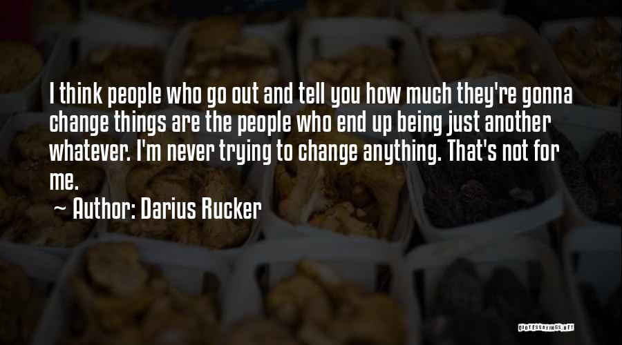 Not Gonna Change Quotes By Darius Rucker