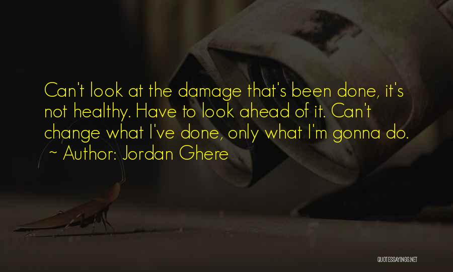 Not Gonna Change Quotes By Jordan Ghere