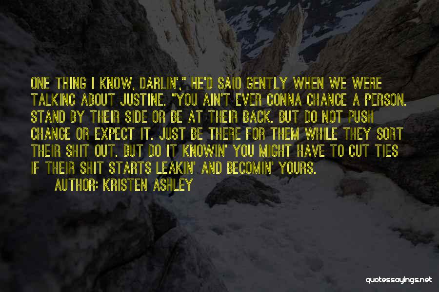 Not Gonna Change Quotes By Kristen Ashley
