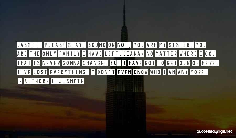 Not Gonna Change Quotes By L.J.Smith