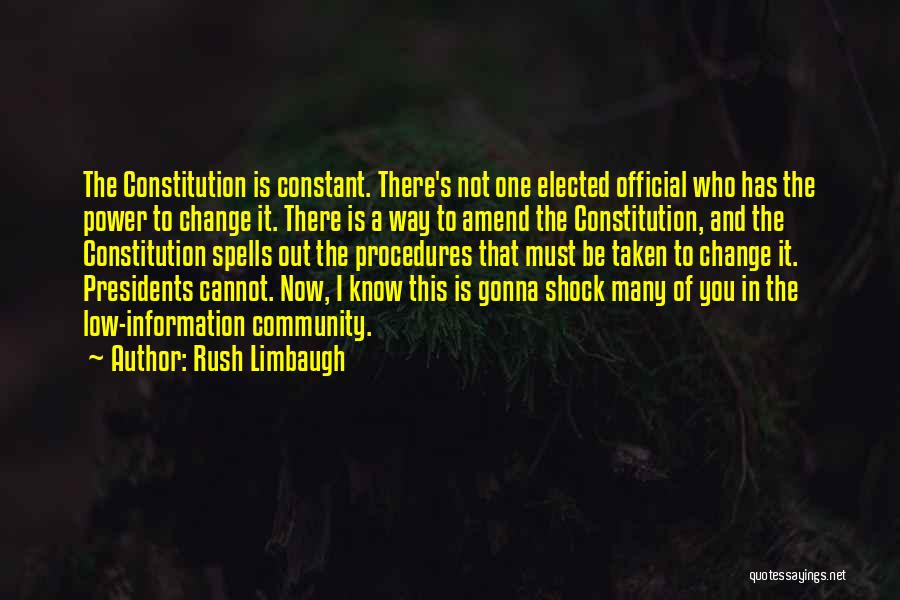 Not Gonna Change Quotes By Rush Limbaugh