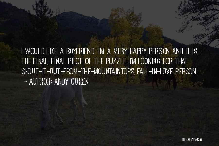 Not Happy With My Boyfriend Quotes By Andy Cohen