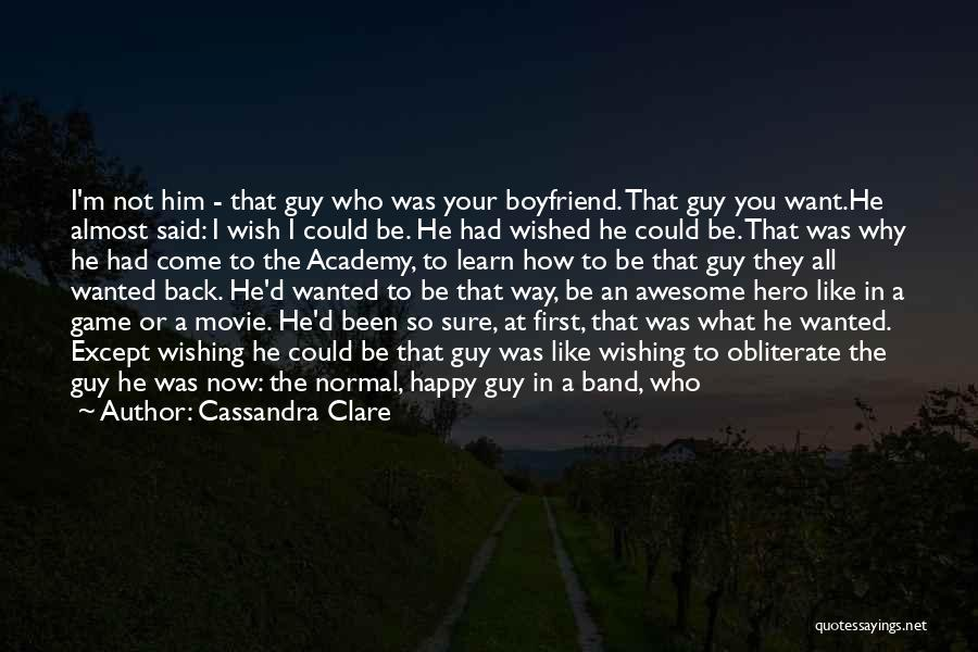 Not Happy With My Boyfriend Quotes By Cassandra Clare